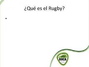 Qu es el Rugby RUCA Paisitas jugando Rugby