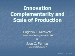 Innovation Complementarity and Scale of Production Eugenio J