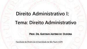 Direito Administrativo I Tema Direito Administrativo PROF DR