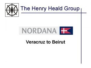 The Henry Heald Group Veracruz to Beirut Henry
