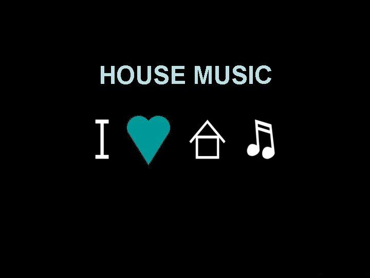 HOUSE MUSIC HOUSE Euro House Tech House Electro