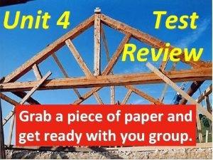 Unit 4 Test Review Grab a piece of