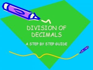 DIVISION OF DECIMALS A STEP BY STEP GUIDE