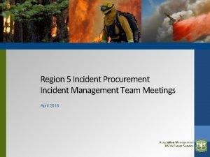 Region 5 Incident Procurement Incident Management Team Meetings