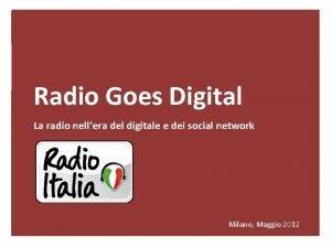 0 Radio Goes Digital La radio nellera del
