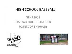 HIGH SCHOOL BASEBALL NFHS 2012 BASEBALL RULE CHANGES