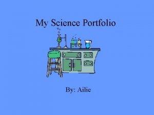 My Science Portfolio By Ailie This portfolio about