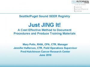 SeattlePuget Sound SEER Registry Just JING It A