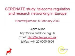 SERENATE study telecoms regulation and research networking in
