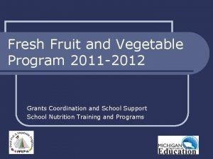 Fresh Fruit and Vegetable Program 2011 2012 Grants