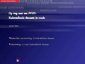 Op weg naar een PVVP Kaderstellende discussie 3