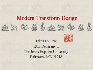 Modern Transform Design Trn Duy Trc ECE Department
