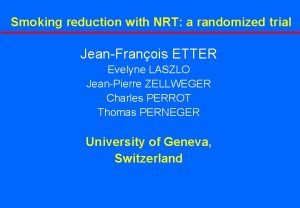 Smoking reduction with NRT a randomized trial JeanFranois