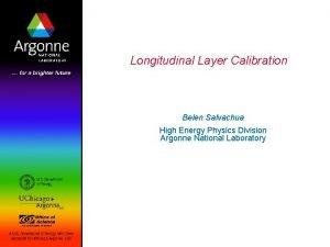 Longitudinal Layer Calibration Belen Salvachua High Energy Physics