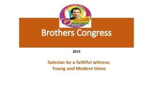 Brothers Congress 2019 Salesian be a faithful witness