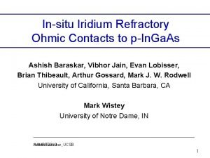 Insitu Iridium Refractory Ohmic Contacts to pIn Ga