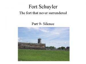 Fort Schuyler The fort that never surrendered Part