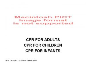 CPR FOR ADULTS CPR FOR CHILDREN CPR FOR