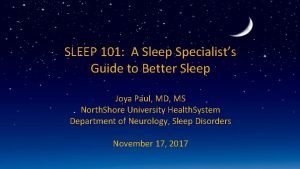 SLEEP 101 A Sleep Specialists Guide to Better