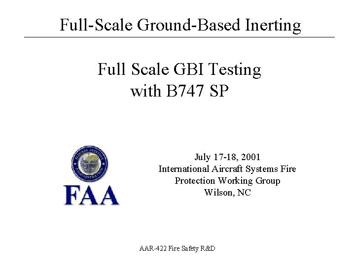 FullScale GroundBased Inerting Full Scale GBI Testing with