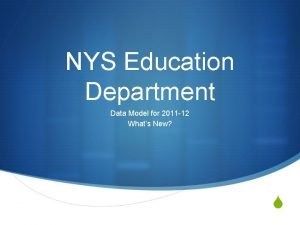 NYS Education Department Data Model for 2011 12