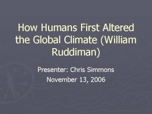 How Humans First Altered the Global Climate William