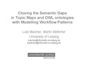 Closing the Semantic Gaps in Topic Maps and