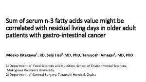 Sum of serum n3 fatty acids value might