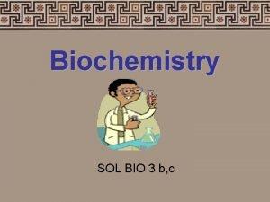 Biochemistry SOL BIO 3 b c BIO 3