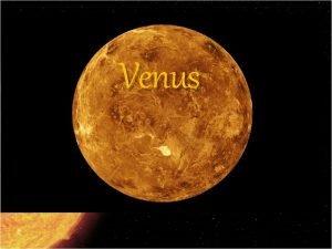 Venus History Venus was discovered by Galileo in