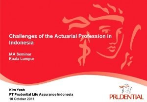 Challenges of the Actuarial Profession in Indonesia IAA