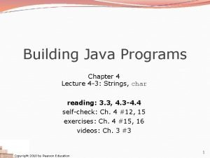 Building Java Programs Chapter 4 Lecture 4 3