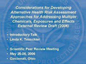 Considerations for Developing Alternative Health Risk Assessment Approaches