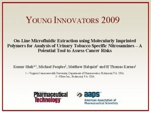 YOUNG INNOVATORS 2009 OnLine Microfluidic Extraction using Molecularly