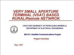VERY SMALL APERTURE TERMINAL VSAT BASED RURALRemote NETWROK