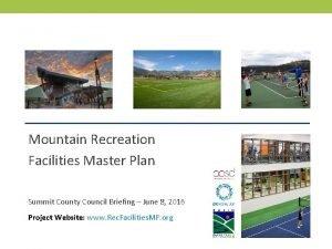 MOUNTAIN RECREATION FACILITIES MASTER PLAN Mountain Recreation Facilities