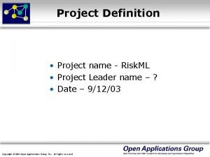 Project Definition Project name Risk ML Project Leader
