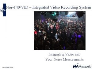 Nor140VID Integrated Video Recording System Integrating Video into