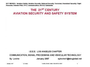 KEY WORDS Aviation Safety Aviation Security National Security