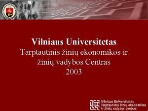Vilniaus Universitetas Tarptautinis ini ekonomikos ir ini vadybos
