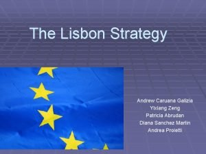 The Lisbon Strategy Andrew Caruana Galizia Yixiang Zeng