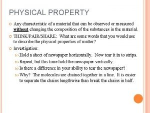 PHYSICAL PROPERTY Any characteristic of a material that
