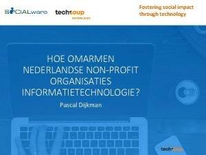 Fostering social impact through technology HOE OMARMEN NEDERLANDSE