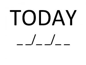 TODAY PRESENT Hint It is not today HOLOCENE