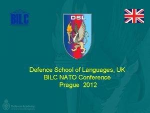 Defence School of Languages UK BILC NATO Conference