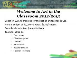 Welcome to Art in the Classroom 20122013 Began