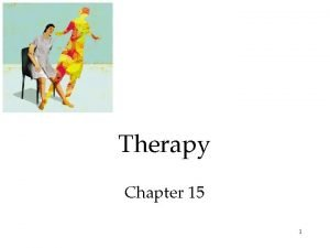 Therapy Chapter 15 1 The Psychological Therapies Psychoanalysis