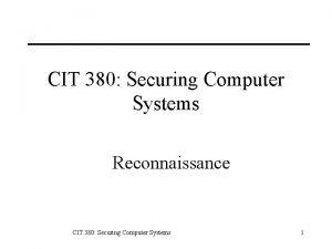 CIT 380 Securing Computer Systems Reconnaissance CIT 380
