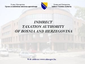 Bosna i Hercegovina Uprava za indirektnoneizravno oporezivanje Bosnia