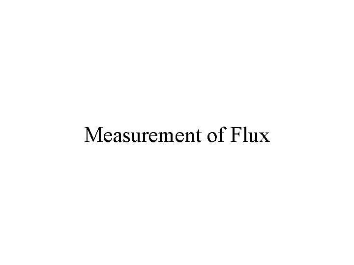 Measurement of Flux numu Flux measurement strategy CC
